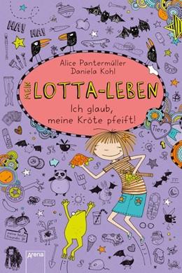Abbildung von Pantermüller | Mein Lotta-Leben 05. Ich glaub, meine Kröte pfeift | 1. Auflage | 2014 | beck-shop.de