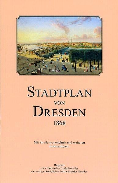 Stadtplan von Dresden 1868 | Schmidt, 2007 (Cover)