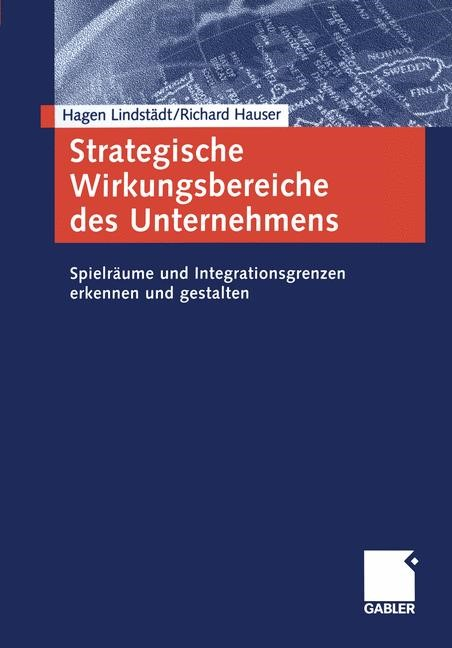 Strategische Wirkungsbereiche des Unternehmens | Lindstädt / Hauser | 2004, 2004 | Buch (Cover)