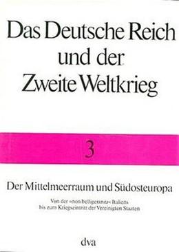 Abbildung von Schreiber / Stegemann / Vogel | Der Mittelmeerraum und Südosteuropa | 1984 | Von der 'non belligeranza' Ita...