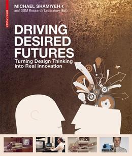 Abbildung von Shamiyeh   Driving Desired Futures   1. Auflage   2014   beck-shop.de