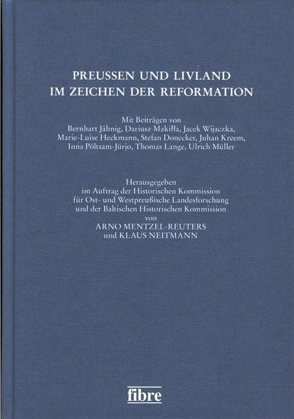 Abbildung von Mentzel-Reuters / Neitmann   Preußen und Livland im Zeichen der Reformation   2014