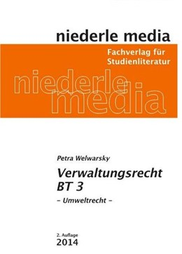Abbildung von Welwarsky   Einführung in das Verwaltungsrecht (BT) 3 - Umweltrecht   2. Auflage   2014   beck-shop.de