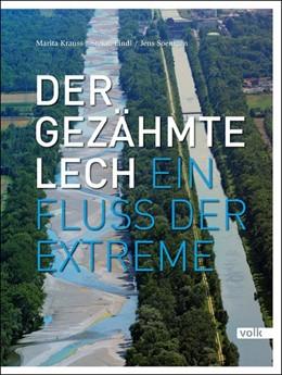 Abbildung von Krauss / Lindl | Der gezähmte Lech | 1. Auflage | 2014 | beck-shop.de