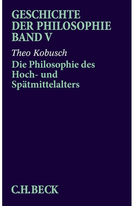 Cover: Theo Kobusch|Wolfgang Röd, Geschichte der Philosophie: Die Philosophie des Spät- und Hochmittelalters