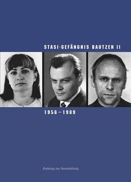 Abbildung von Hattig / Klewin / Liebold | Stasi-Gefängnis Bautzen II, 1956-1989 | 2008 | Sächsische Gedenkstätten. Kata...