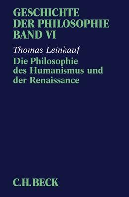 Abbildung von Leinkauf, Thomas | Geschichte der Philosophie, Band 6: Die Philosophie des Humanismus und der Renaissance | 1. Auflage | 2020 | beck-shop.de