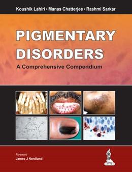 Abbildung von Lahiri / Chatterjee / Sarkar | Pigmentary Disorders | 2014 | A Comprehensive Compendium