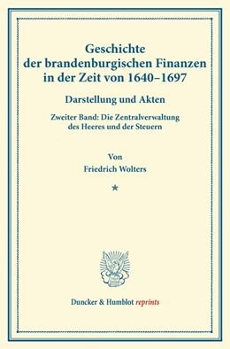 Abbildung von Wolters   Geschichte der brandenburgischen Finanzen in der Zeit von 1640–1697.   2013   Darstellung und Akten. Zweiter...