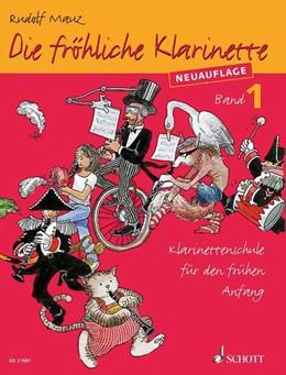 Abbildung von Mauz | Die fröhliche Klarinette | überarbeitete Neuauflage | 2014 | Klarinettenschule für den früh...