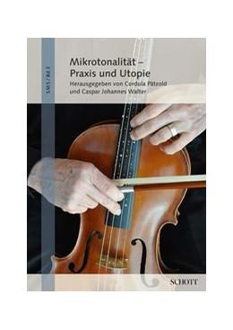 Abbildung von Walter / Pätzold | Mikrotonalität - Praxis und Utopie | 1. Auflage | 2014 | beck-shop.de