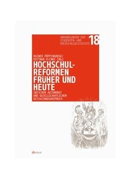 Abbildung von Pöppinghege / Klenke | Hochschulreformen früher und heute: zwischen Autonomie und gesellschaftlichem Gestaltungsanspruch | 2011 | 18