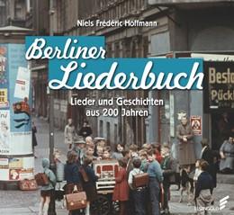 Abbildung von Hoffmann | Berliner Liederbuch | 2014 | Lieder und Geschichten aus 200...