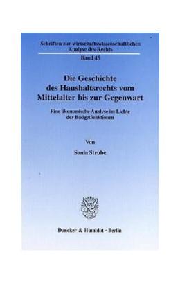 Abbildung von Strube | Die Geschichte des Haushaltsrechts vom Mittelalter bis zur Gegenwart. | 2002 | Eine ökonomische Analyse im Li... | 45