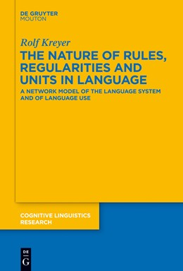 Abbildung von Kreyer   The Nature of Rules, Regularities and Units in Language   2013   A Network Model of the Languag...   51