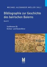 Bibliographie zur Geschichte des bairischen Baierns, Band 10 | Müller, 2013 | Buch (Cover)