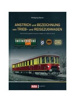 Abbildung von Diener | Anstrich und Bezeichnung von Trieb- und Reisezugwagen | 1. Auflage | 2015 | beck-shop.de