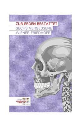 Abbildung von Krause / Litschauer / Ranseder   Zur Erden bestattet   2013   Sechs vergessene Wiener Friedh...   10