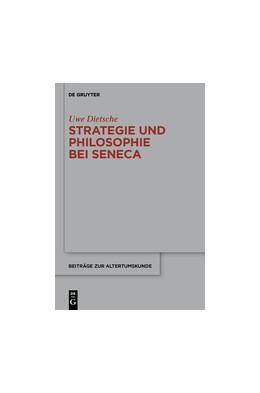 Abbildung von Dietsche | Strategie und Philosophie bei Seneca | 2014 | Untersuchungen zur therapeutis... | 329