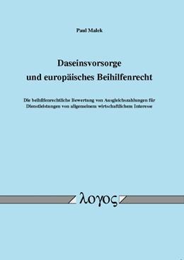 Abbildung von Malek | Daseinsvorsorge und europäisches Beihilfenrecht | 2014 | Die beihilfenrechtliche Bewert...