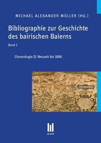 Bibliographie zur Geschichte des bairischen Baierns, Band 2   Müller, 2013   Buch (Cover)