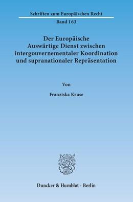 Abbildung von Kruse | Der Europäische Auswärtige Dienst zwischen intergouvernementaler Koordination und supranationaler Repräsentation | 1. Auflage | 2014 | 163 | beck-shop.de
