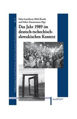 Abbildung von Ivanicková / Rezník | Das Jahr 1989 im deutsch-tschechisch-slowakischen Kontext | 1. Auflage | 2013 | 43 | beck-shop.de