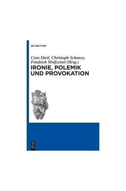 Abbildung von Dietl / Schanze | Ironie, Polemik und Provokation | 1. Auflage | 2014 | 10 | beck-shop.de