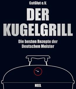 Abbildung von GutGlut / Grillteam e. V. GutGlut | Der Kugelgrill | 1. Auflage | 2014 | beck-shop.de