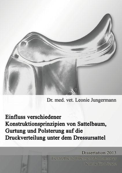 Einfluss verschiedener Konstruktionsprinzipien von Sattelbaum, Gurtung und Polsterung auf die Druckverteilung unter dem Dressursattel | Jungermann, 2013 | Buch (Cover)