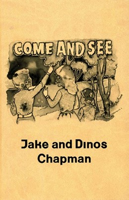 Abbildung von Rattee / Enderby | Jake and Dinos Chapman. Come and see | 1. Auflage | 2014 | beck-shop.de