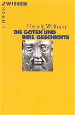 Abbildung von Wolfram, Herwig   Die Goten und ihre Geschichte   3., durchgesehene Auflage   2010   2179