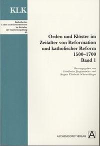 Orden und Klöster im Zeitalter von Reformation und Katholischer Reform 1500-1700 | Jürgensmeier / Schwerdtfeger, 2005 | Buch (Cover)