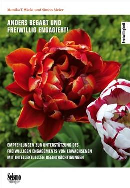Abbildung von Wicki / Meier   Anders begabt und freiwillig engagiert!   2014   Empfehlungen zur Unterstützung...