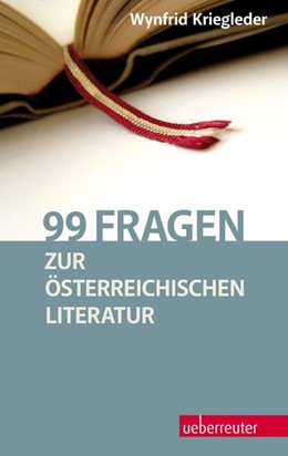 Abbildung von Kriegleder | 99 Fragen zur österreichischen Literatur | 2014