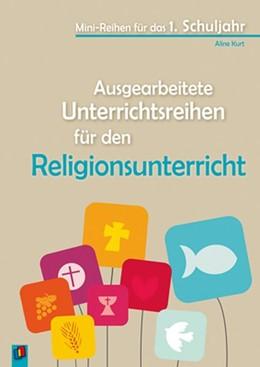 Abbildung von Kurt | Ausgearbeitete Unterrichtsreihen für den Religionsunterricht | 1. Auflage | 2014 | beck-shop.de