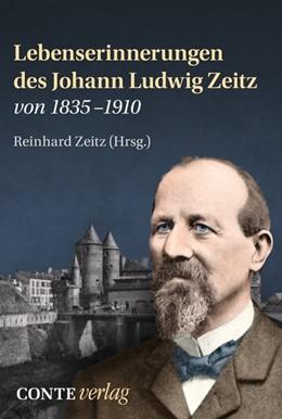 Abbildung von Zeitz   Lebenserinnerungen des Johann Ludwig Zeitz von 1835-1910   2014