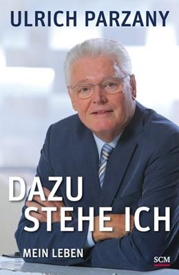Abbildung von Parzany | Dazu stehe ich | 1. Auflage | 2015 | beck-shop.de