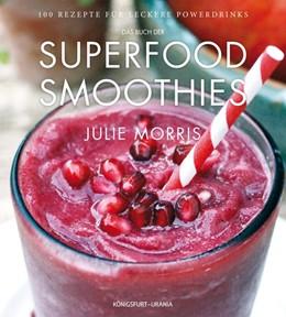 Abbildung von Morris | Das Buch der Superfood Smoothies | 2014 | 100 Rezepte für leckere Powerd...