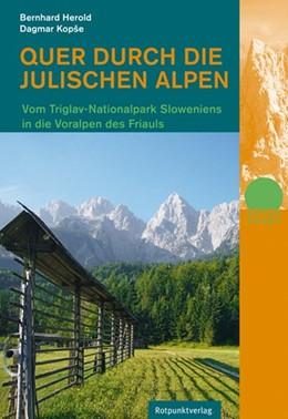 Abbildung von Herold / Kopse | Quer durch die Julischen Alpen | 1. Auflage | 2014 | Vom Triglav-Nationalpark Slowe...