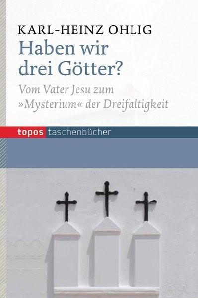 Haben wir drei Götter? | Ohlig, 2014 | Buch (Cover)