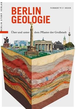 Abbildung von Meier | Berlin Geologie | 2014 | Über und unter dem Pflaster de...