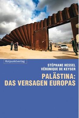 Abbildung von De Keyser / Hessel | Palästina: das Versagen Europas | 1. Auflage | 2014 | beck-shop.de
