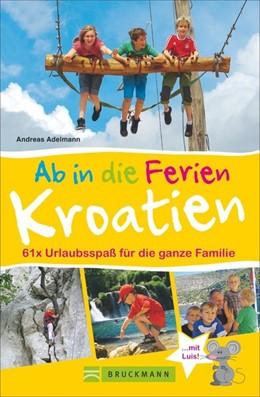 Abbildung von Adelmann | Ab in die Ferien - Kroatien | 1. Auflage | 2014 | beck-shop.de