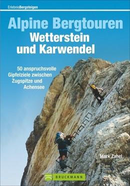 Abbildung von Zahel | Alpine Bergtouren Wetterstein und Karwendel | 2014 | 50 anspruchsvolle Gipfelziele ...