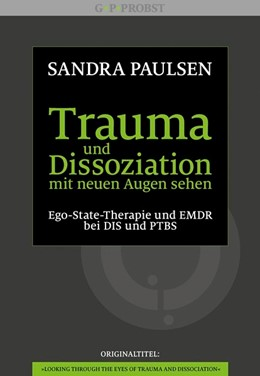 Abbildung von Paulsen | Trauma und Dissoziation mit neuen Augen sehen | 1. Auflage | 2014 | beck-shop.de