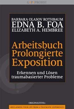 Abbildung von Rothbaum / Foa   Arbeitsbuch Prolongierte Exposition   1. Auflage   2014   beck-shop.de
