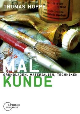 Abbildung von Hoppe   Malkunde   3. Auflage   2015   Grundlagen, Materialien, Techn...