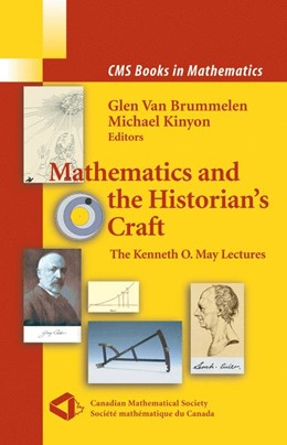 Abbildung von Kinyon / van Brummelen | Mathematics and the Historian's Craft | 2005 | The Kenneth O. May Lectures
