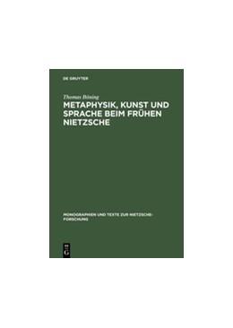Abbildung von Böning   Metaphysik, Kunst und Sprache beim frühen Nietzsche   Reprint 2013   2014
